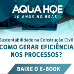 Como a sustentabilidade na construção civil gera eficiência nos processos