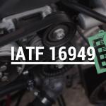 Certificação IATF 16949 - Final de processo de transição das certificações ISO/TS 16949