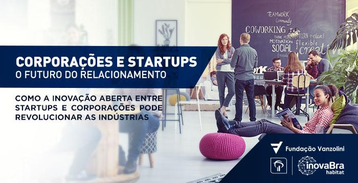 O futuro do relacionamento entre corporações e startups