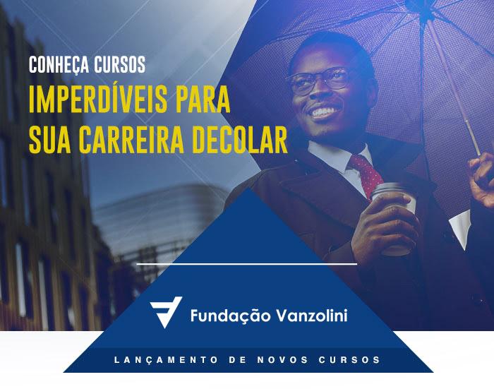 Fundação Vanzolini lança novos cursos de curta duração