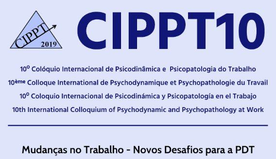 CIPPT10 - Psicodinâmica e Psicopatologia do Trabalho